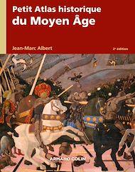 Téléchargez le livre :  Petit atlas historique du Moyen Âge - 2e éd.
