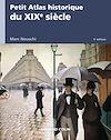 Petit Atlas historique du XIXe siècle - 2e éd.