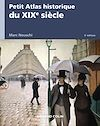 Télécharger le livre : Petit Atlas historique du XIXe siècle - 2e éd.
