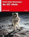 Petit Atlas historique du XXe siècle - 6e éd.