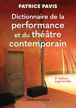 Download this eBook Dictionnaire de la performance et du théâtre contemporain - 2e éd.