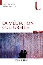 Téléchargez le livre :  La médiation culturelle - 2e éd.