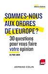 Sommes-nous aux ordres de l'Europe ?