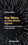 Télécharger le livre :  Star Wars, un récit devenu légende
