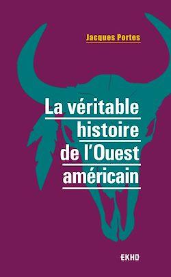 Download the eBook: La véritable histoire de l'Ouest américain