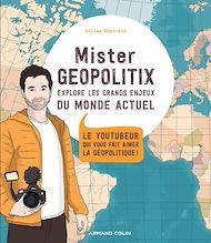 Téléchargez le livre :  Mister Géopolitix explore les grands enjeux du monde actuel