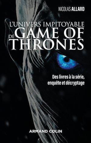Téléchargez le livre :  L'univers impitoyable de Game of Thrones