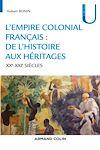 Télécharger le livre :  L'empire colonial français : de l'histoire aux héritages - XXe-XXIe siècles