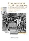 État, pouvoirs et contestations dans les monarchies française et britannique