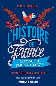Téléchargez le livre :  L'Histoire de France comme si vous y étiez !