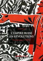 Téléchargez le livre :  L'Empire russe en révolutions