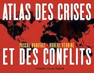 Téléchargez le livre :  Atlas des crises et des conflits - 4e éd.