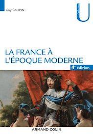 Téléchargez le livre :  La France à l'époque moderne - 4e éd.