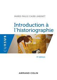Téléchargez le livre :  Introduction à l'historiographie - 5e éd.