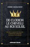 Télécharger le livre :  De Clodion le Chevelu au Roi Soleil