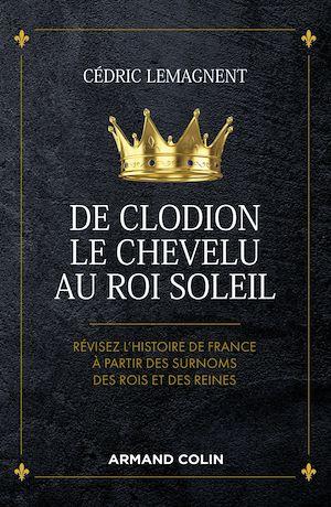 Téléchargez le livre :  De Clodion le Chevelu au Roi Soleil