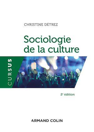 Téléchargez le livre :  Sociologie de la culture - 2e éd.