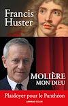 Télécharger le livre :  Molière mon Dieu - Plaidoyer pour le Panthéon
