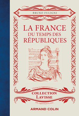 Téléchargez le livre :  La France du temps des Républiques