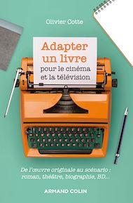 Téléchargez le livre :  Adapter un livre pour le cinéma et la télévision