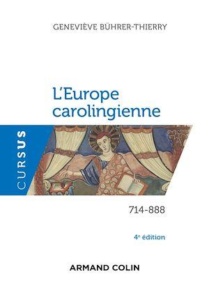 L'Europe carolingienne 714-888 - 4e éd.