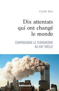 Téléchargez le livre :  Dix attentats qui ont changé le monde