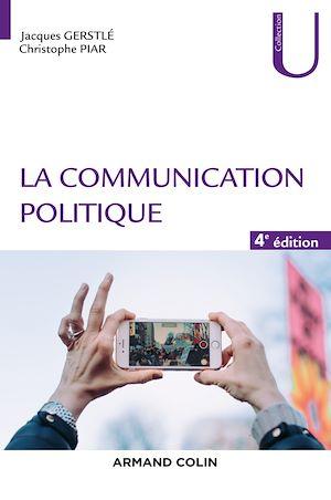 Téléchargez le livre :  La communication politique - 4e éd