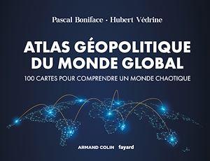 Téléchargez le livre :  Atlas géopolitique du monde global - 4e éd.