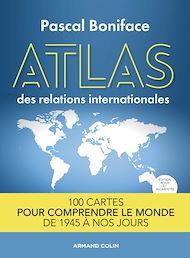 Téléchargez le livre :  Atlas des relations internationales - 2e éd.