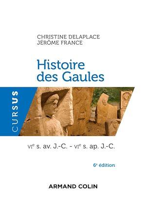 Histoire des Gaules - 6e ed.