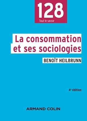 Téléchargez le livre :  La consommation et ses sociologies - 4e éd.