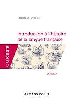 Téléchargez le livre :  Introduction à l'histoire de la langue française - 5e éd.