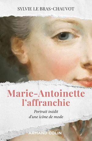 Image de couverture (Marie-Antoinette l'affranchie : portrait inédit d'une icône de mode)