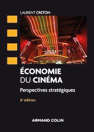 Téléchargez le livre :  Economie du cinéma - 6 éd.