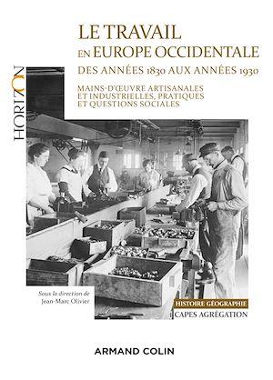 Téléchargez le livre :  Le travail en Europe occidentale des années 1830 aux années 1930 - Capes-Agrég Histoire-Géographie