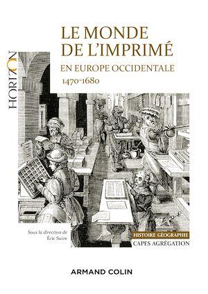 Téléchargez le livre :  Le monde de l'imprimé en Europe occidentale  1470-1680 - Capes-Agrég Histoire-Géographie