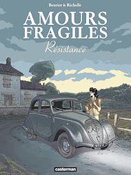 Téléchargez le livre :  Amours fragiles (Tome 5) - Résistance