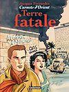 Télécharger le livre :  Carnets d'Orient (Tome 10) - Terre fatale