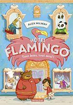 Téléchargez le livre :  Hôtel Flamingo (Tome 1)  - Tout beau, tout neuf !