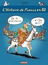 Télécharger le livre :  L'histoire de France en BD - De la Préhistoire à l'an Mil