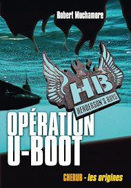 Téléchargez le livre :  Henderson's Boys (Tome 4) - Opération U-Boot