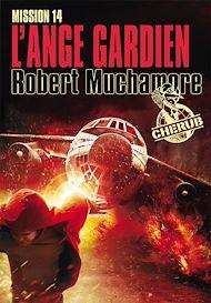 Téléchargez le livre :  Cherub (Mission 14) - L'ange gardien