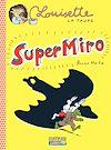 Télécharger le livre :  Louisette la taupe (Tome 9) - Super Miro
