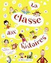 Télécharger le livre :  La classe aux histoires