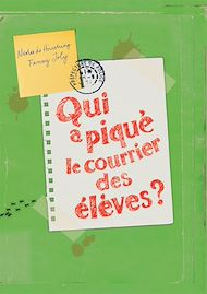 Téléchargez le livre :  Qui a piqué le courrier des élèves ?
