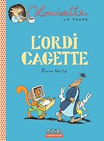 Téléchargez le livre :  Louisette la taupe (Tome 11) - L'ordi cagette