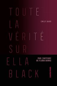 Téléchargez le livre :  Toute la vérité sur Ella Black
