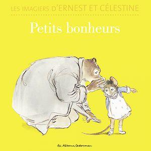 Téléchargez le livre :  Les imagiers d'Ernest et Célestine - Petits bonheurs