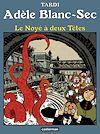 Télécharger le livre :  Adèle Blanc-Sec (Tome 6)  - Le Noyé à deux Têtes