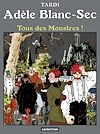 Télécharger le livre :  Adèle Blanc-Sec (Tome 7)  - Tous des monstres !